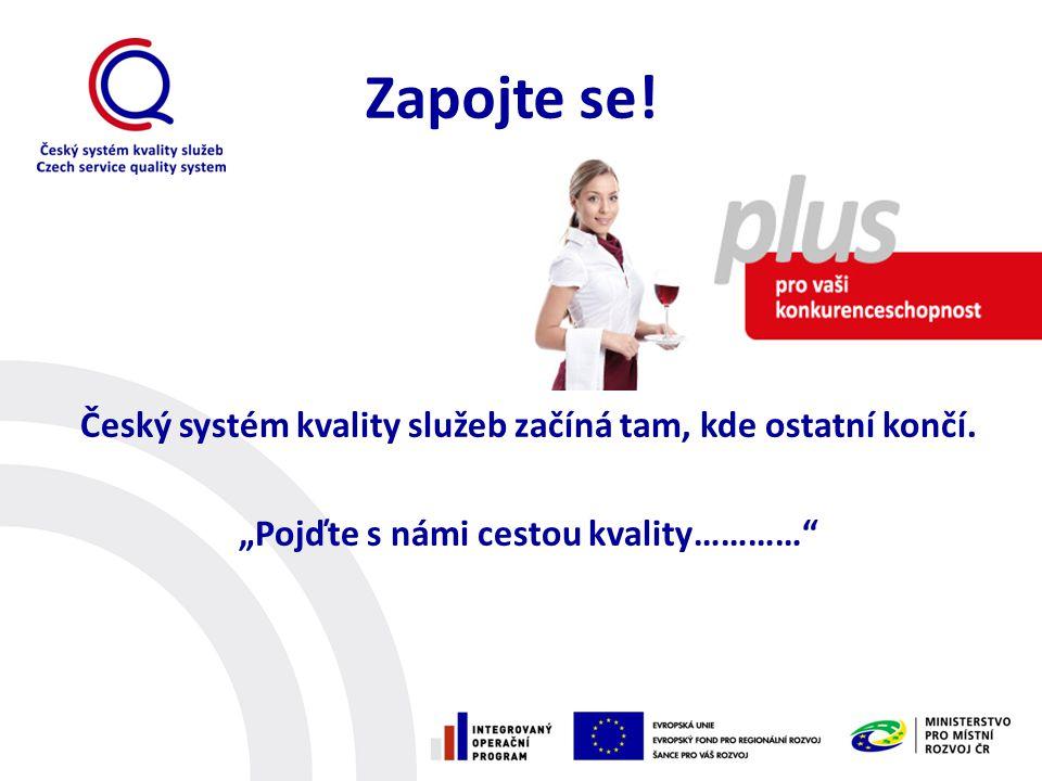 Zapojte se. Český systém kvality služeb začíná tam, kde ostatní končí.
