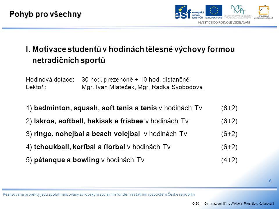 I. Motivace studentů v hodinách tělesné výchovy formou