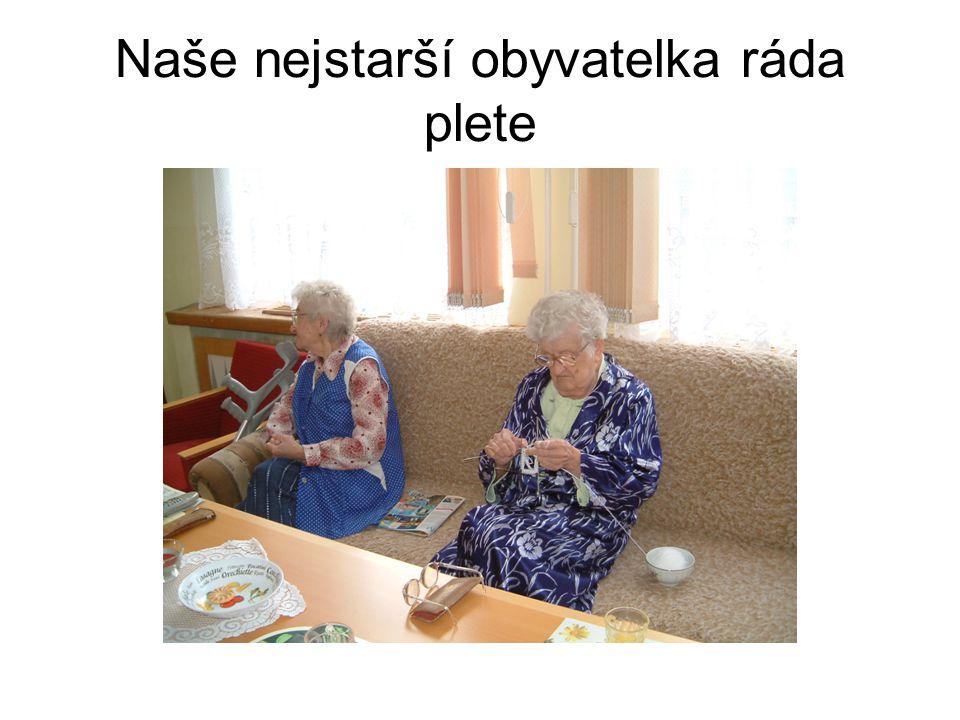Naše nejstarší obyvatelka ráda plete