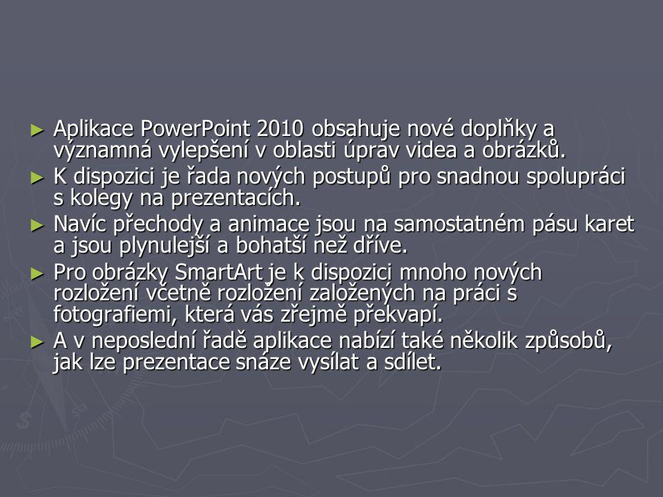 Aplikace PowerPoint 2010 obsahuje nové doplňky a významná vylepšení v oblasti úprav videa a obrázků.