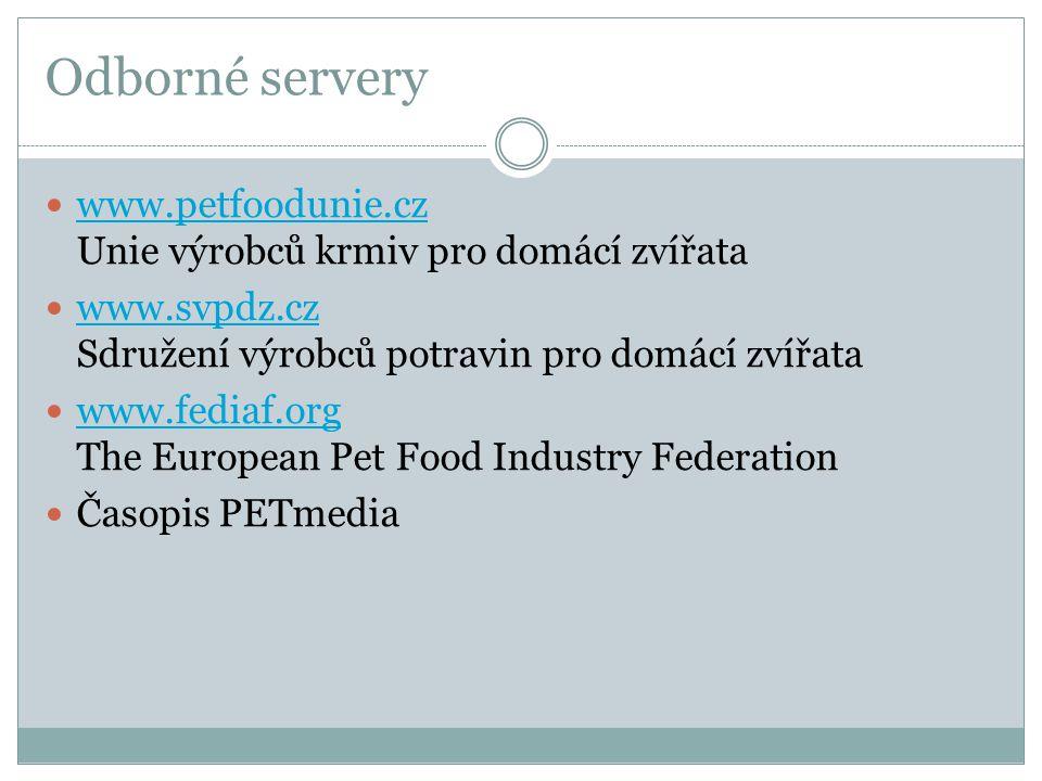 Odborné servery www.petfoodunie.cz Unie výrobců krmiv pro domácí zvířata.
