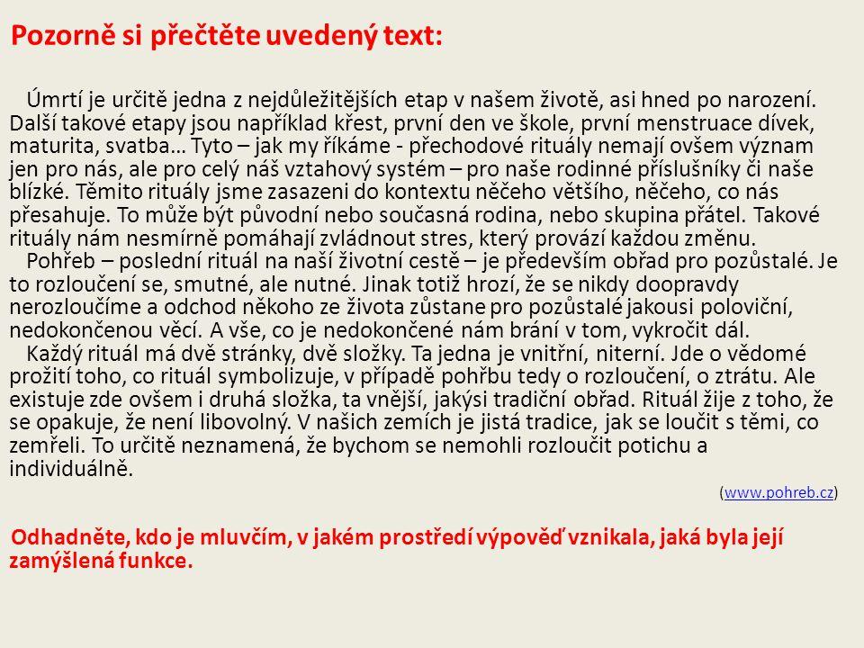 Pozorně si přečtěte uvedený text: