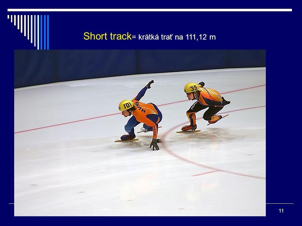 Short track= krátká trať na 111,12 m