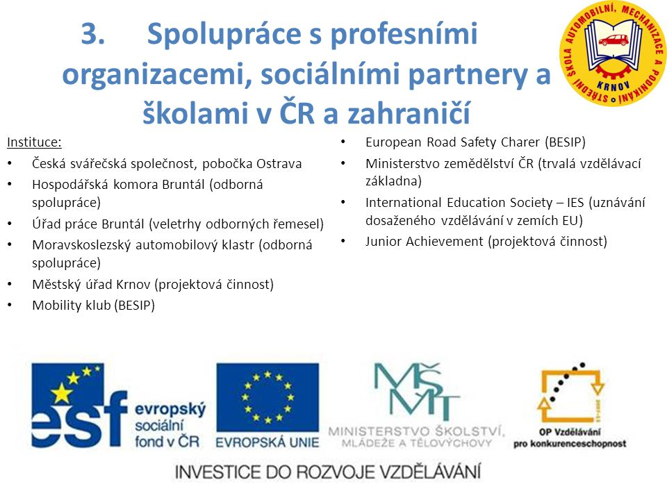 Spolupráce s profesními organizacemi, sociálními partnery a školami v ČR a zahraničí