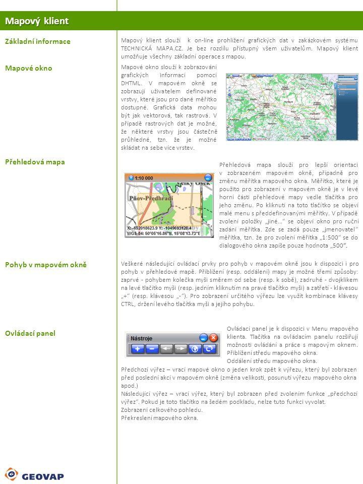 Mapový klient Základní informace Mapové okno Přehledová mapa