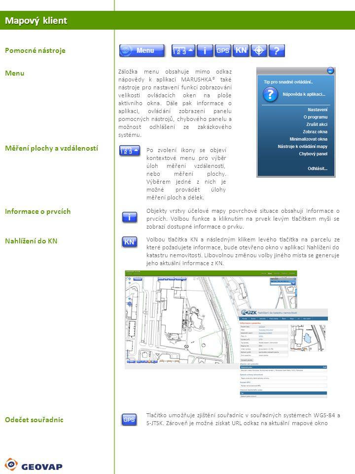 Mapový klient Pomocné nástroje Menu Měření plochy a vzdáleností