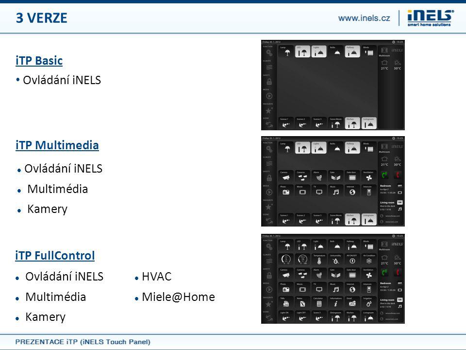 3 VERZE iTP Basic Ovládání iNELS iTP Multimedia Ovládání iNELS