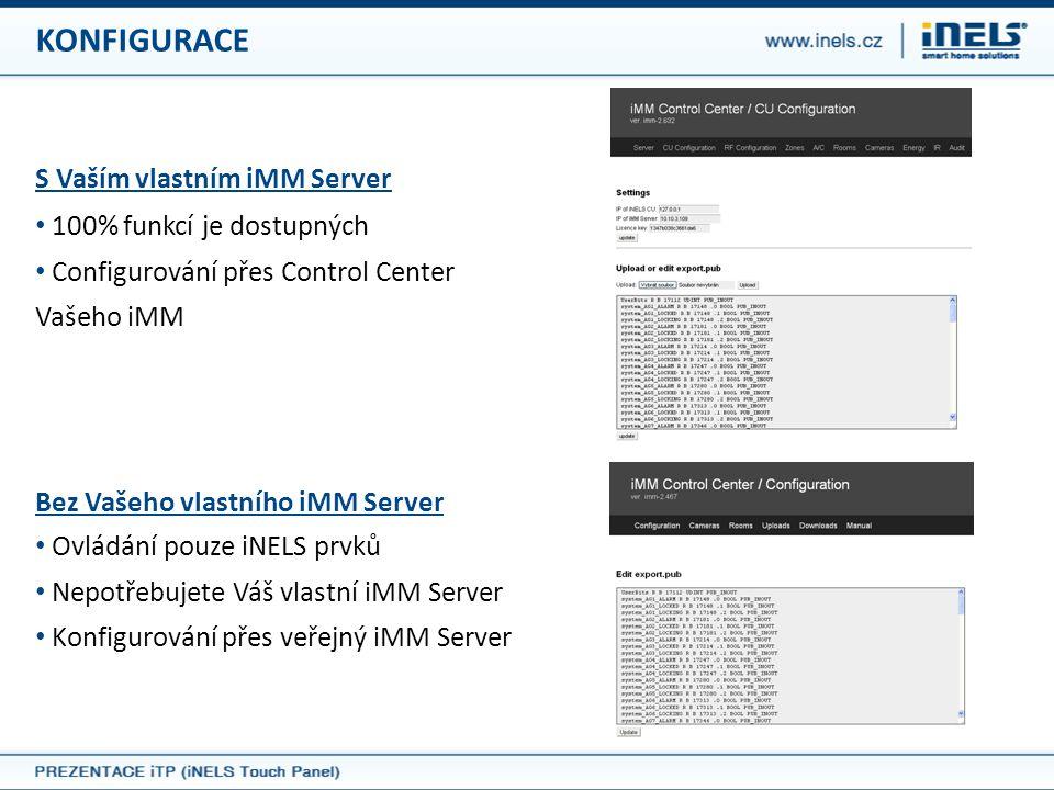 KONFIGURACE S Vaším vlastním iMM Server 100% funkcí je dostupných
