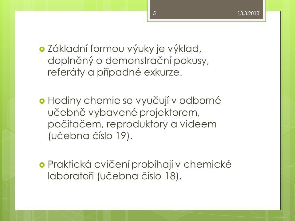 Praktická cvičení probíhají v chemické laboratoři (učebna číslo 18).