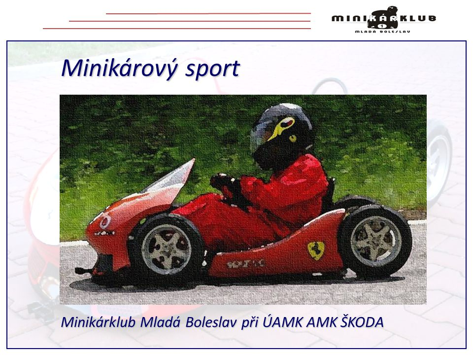 Minikárový sport Minikárklub Mladá Boleslav při ÚAMK AMK ŠKODA