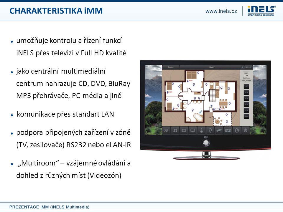 CHARAKTERISTIKA iMM umožňuje kontrolu a řízení funkcí iNELS přes televizi v Full HD kvalitě.