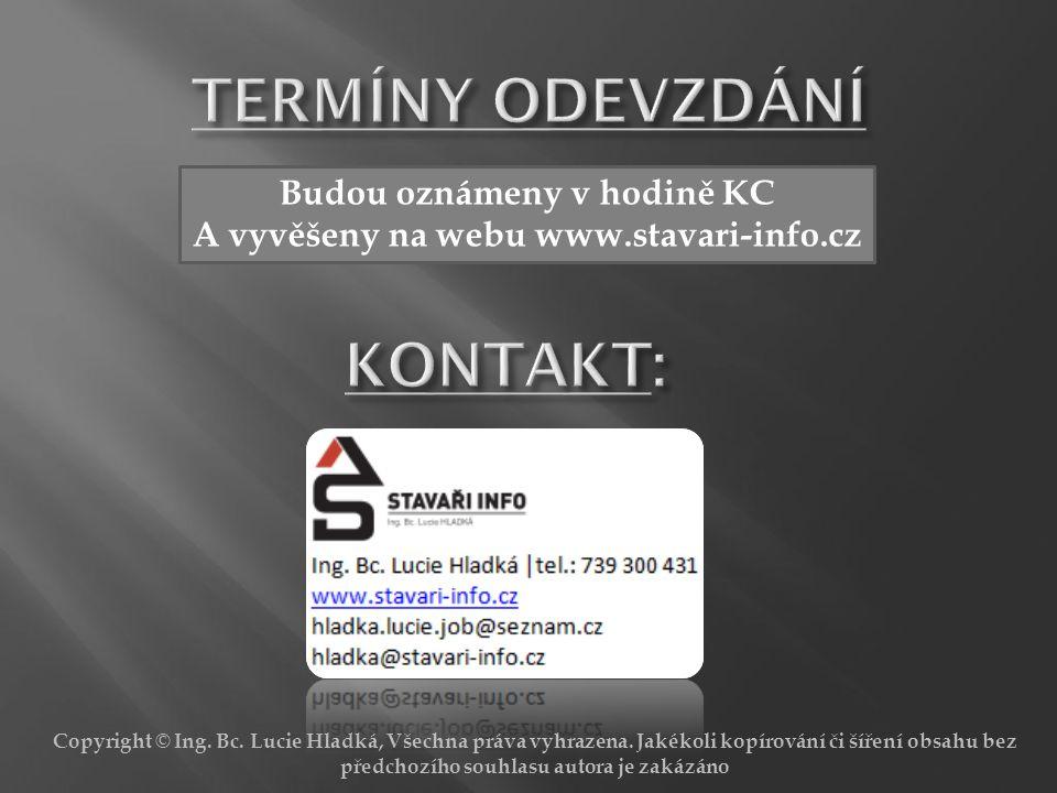 Budou oznámeny v hodině KC A vyvěšeny na webu www.stavari-info.cz