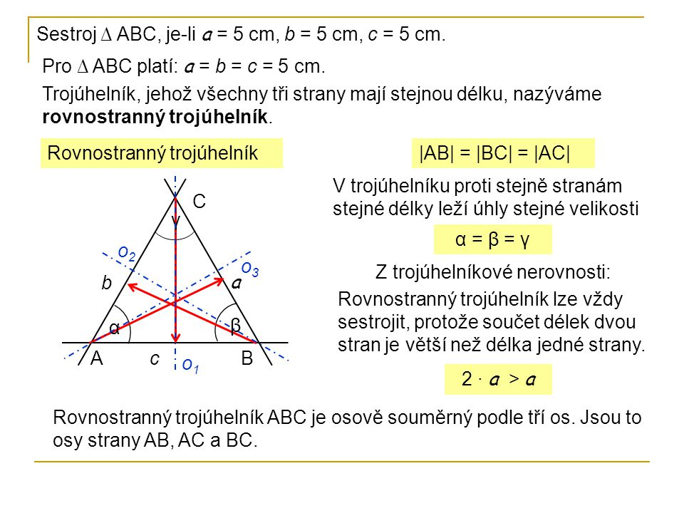 Sestroj ∆ ABC, je-li a = 5 cm, b = 5 cm, c = 5 cm.