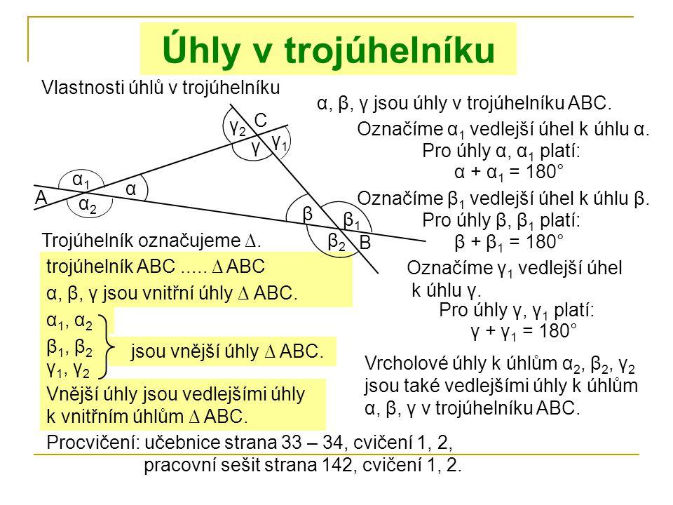 Úhly v trojúhelníku Vlastnosti úhlů v trojúhelníku