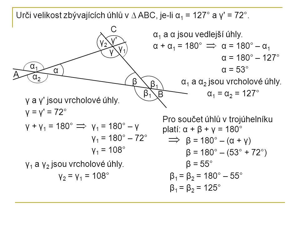 Urči velikost zbývajících úhlů v ∆ ABC, je-li α1 = 127° a γ = 72°.