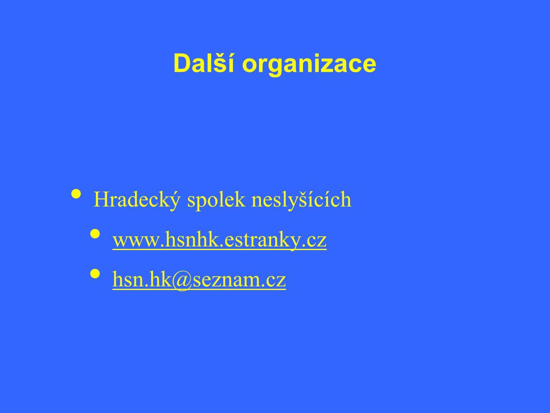 Další organizace Hradecký spolek neslyšících www.hsnhk.estranky.cz