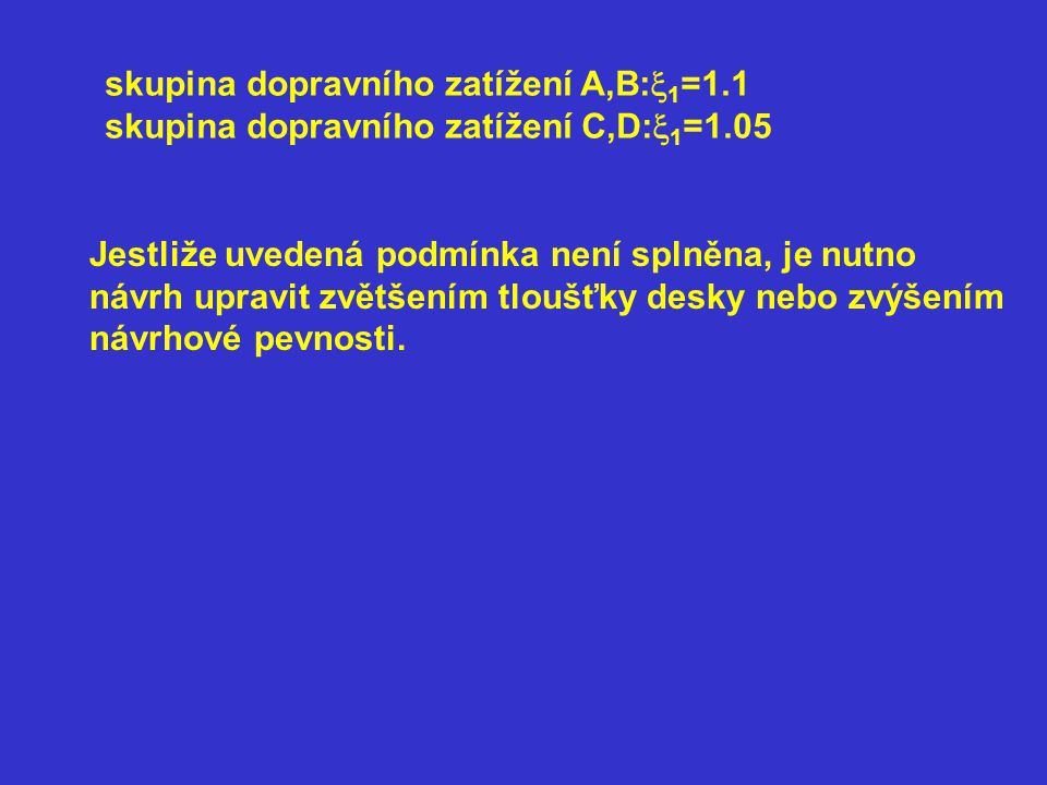 skupina dopravního zatížení A,B:x1=1.1