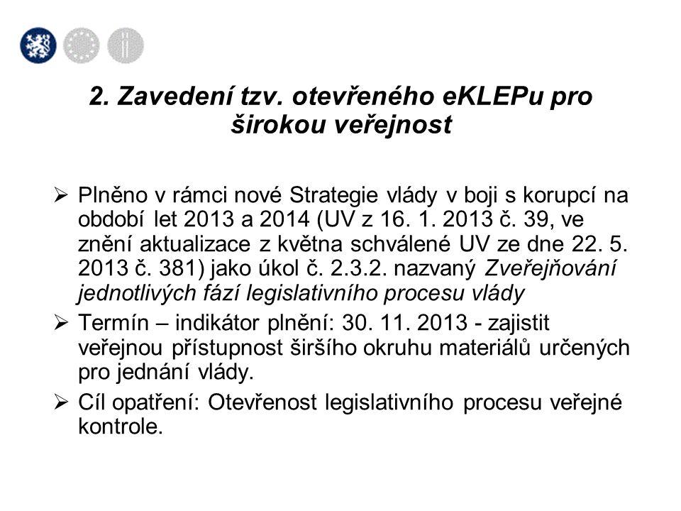 2. Zavedení tzv. otevřeného eKLEPu pro širokou veřejnost