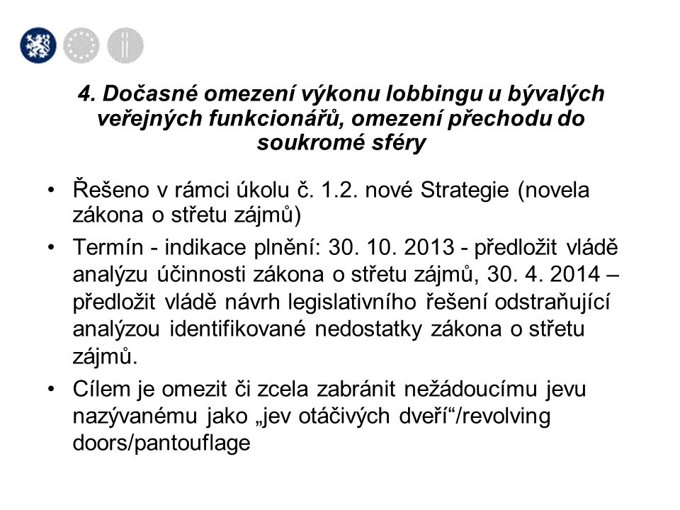 4. Dočasné omezení výkonu lobbingu u bývalých veřejných funkcionářů, omezení přechodu do soukromé sféry