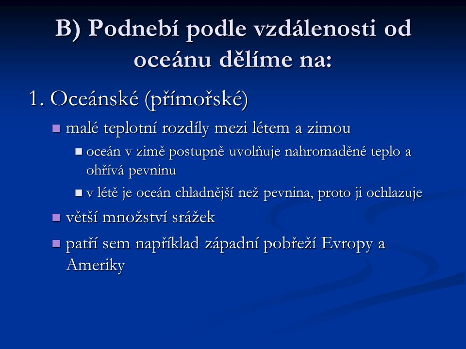 B) Podnebí podle vzdálenosti od oceánu dělíme na:
