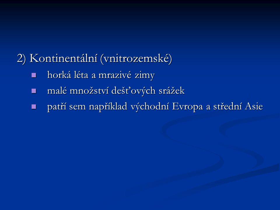 2) Kontinentální (vnitrozemské)
