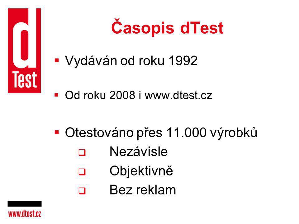 Časopis dTest Vydáván od roku 1992 Otestováno přes 11.000 výrobků