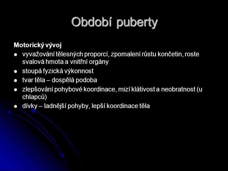 Období puberty Motorický vývoj