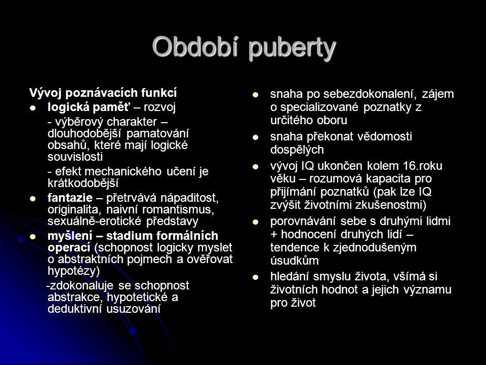 Období puberty Vývoj poznávacích funkcí logická paměť – rozvoj