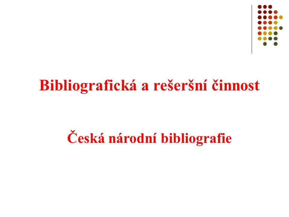 Bibliografická a rešeršní činnost Česká národní bibliografie