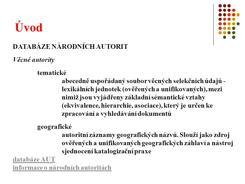 Úvod DATABÁZE NÁRODNÍCH AUTORIT Věcné autority tematické geografické