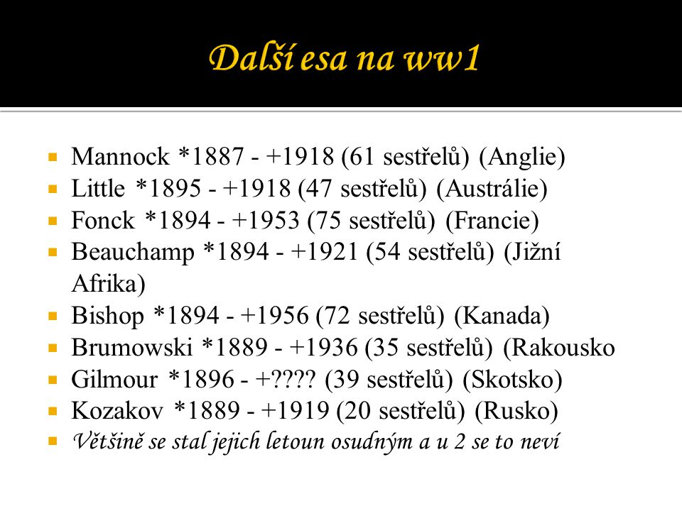 Další esa na ww1 Mannock *1887 - +1918 (61 sestřelů) (Anglie)