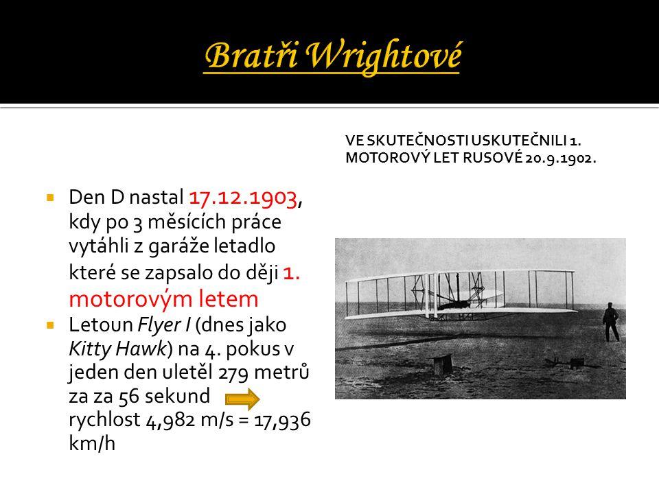Bratři Wrightové VE SKUTEČNOSTI USKUTEČNILI 1. MOTOROVÝ LET RUSOVÉ 20.9.1902.