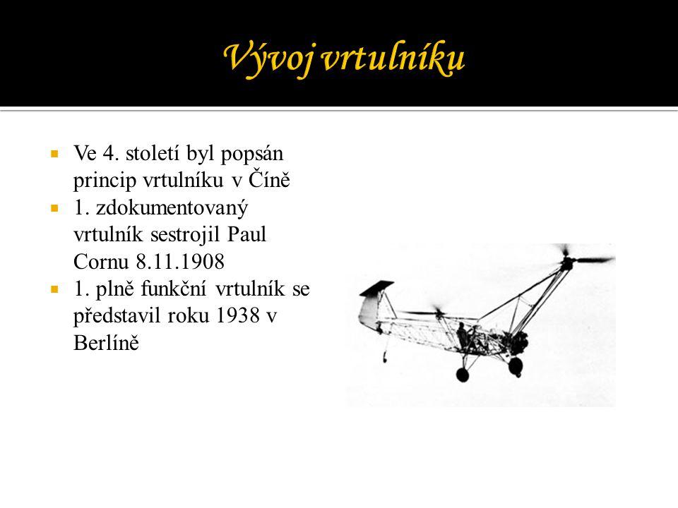 Vývoj vrtulníku Ve 4. století byl popsán princip vrtulníku v Číně