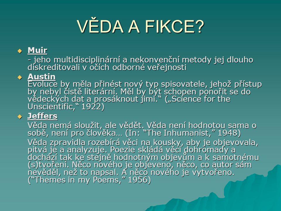 VĚDA A FIKCE Muir. - jeho multidisciplinární a nekonvenční metody jej dlouho diskreditovali v očích odborné veřejnosti.