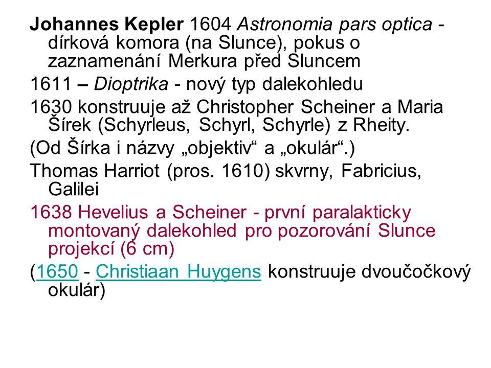 Johannes Kepler 1604 Astronomia pars optica - dírková komora (na Slunce), pokus o zaznamenání Merkura před Sluncem