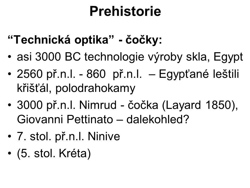 Prehistorie Technická optika - čočky: