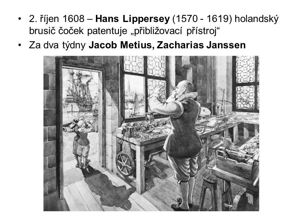 """2. říjen 1608 – Hans Lippersey (1570 - 1619) holandský brusič čoček patentuje """"přibližovací přístroj"""