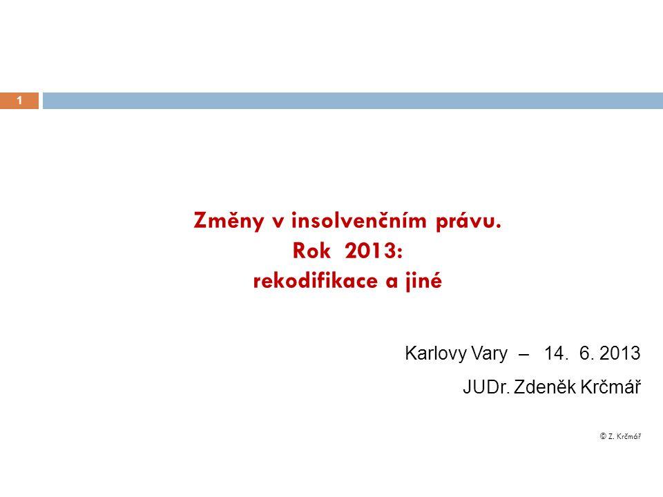 Změny v insolvenčním právu. Rok 2013: rekodifikace a jiné