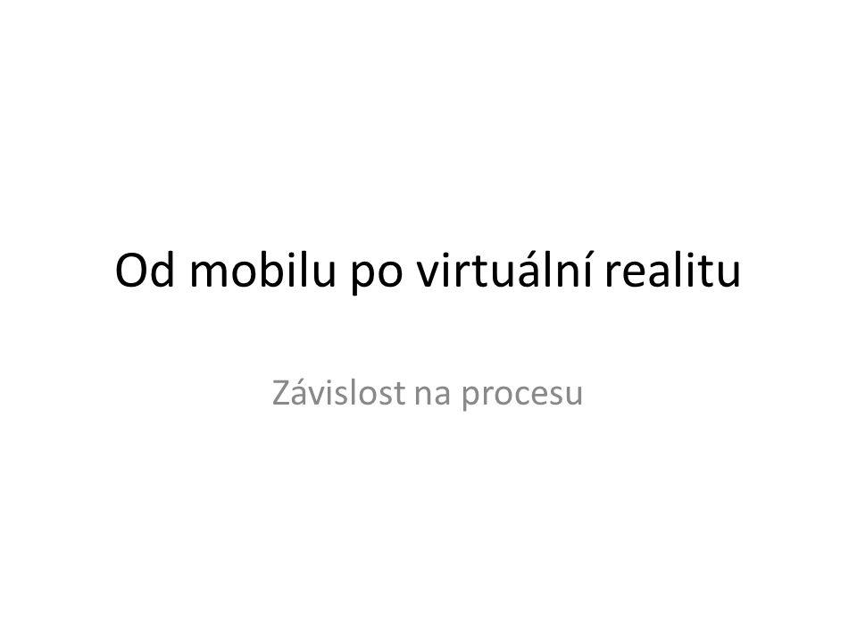 Od mobilu po virtuální realitu