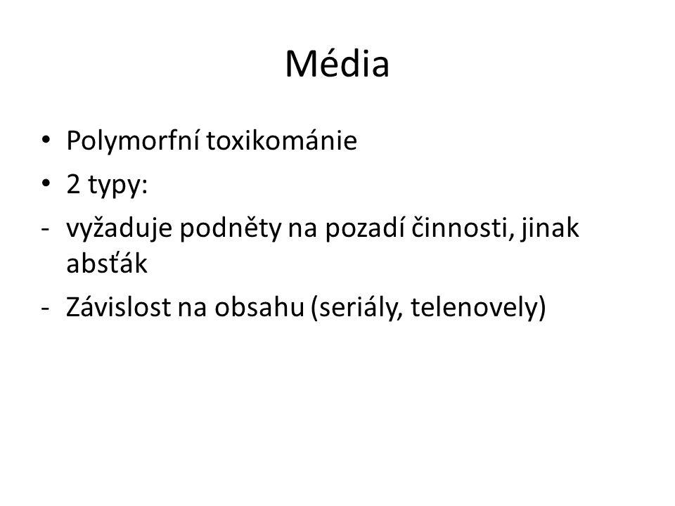 Média Polymorfní toxikománie 2 typy: