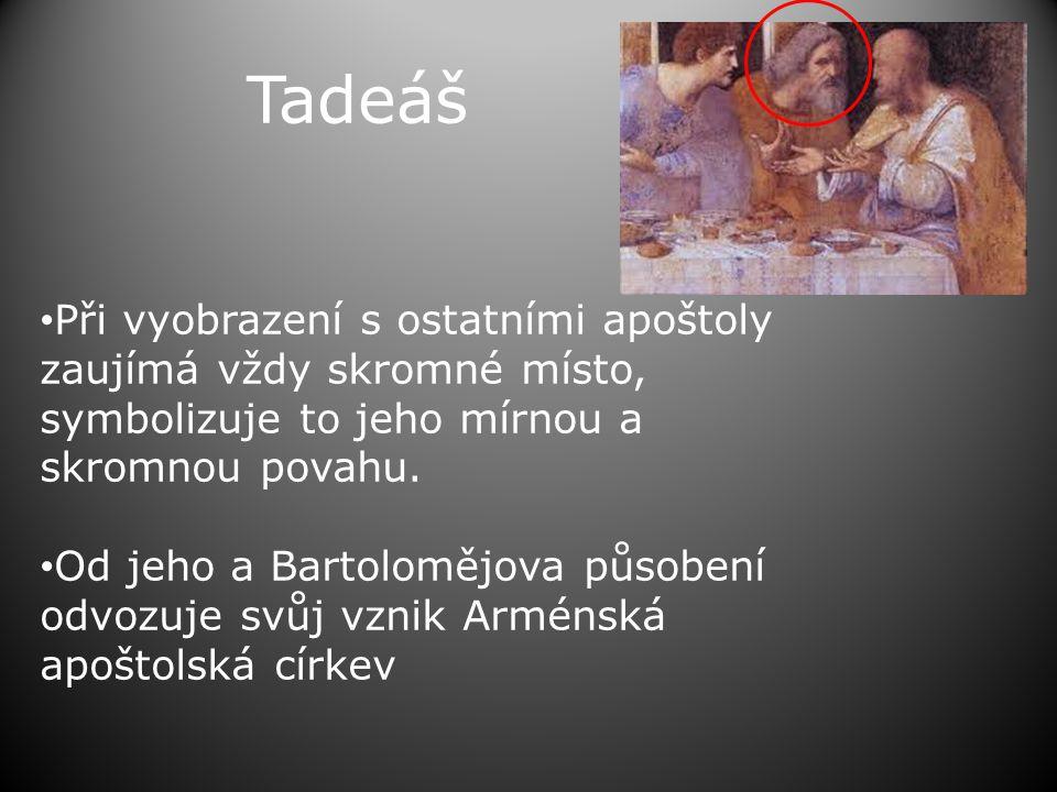 Tadeáš Při vyobrazení s ostatními apoštoly zaujímá vždy skromné místo, symbolizuje to jeho mírnou a skromnou povahu.
