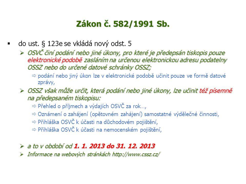 Zákon č. 582/1991 Sb. do ust. § 123e se vkládá nový odst. 5