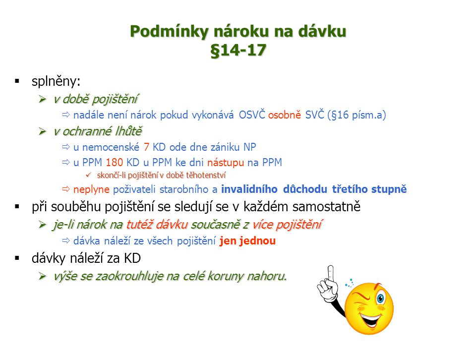 Podmínky nároku na dávku §14-17