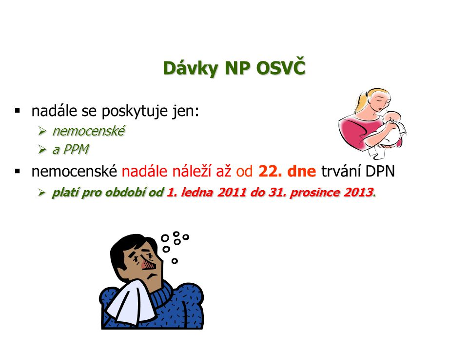Dávky NP OSVČ nadále se poskytuje jen: