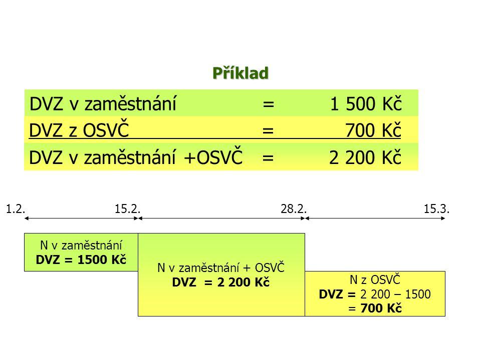 DVZ v zaměstnání +OSVČ = 2 200 Kč