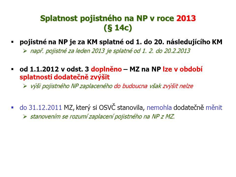 Splatnost pojistného na NP v roce 2013 (§ 14c)