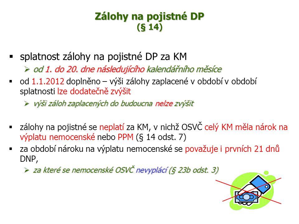 Zálohy na pojistné DP (§ 14)