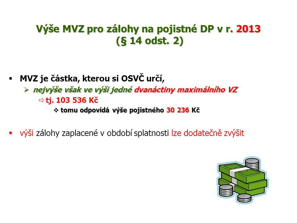 Výše MVZ pro zálohy na pojistné DP v r. 2013 (§ 14 odst. 2)