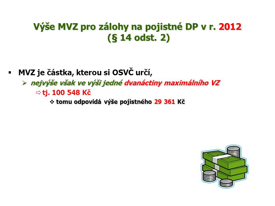 Výše MVZ pro zálohy na pojistné DP v r. 2012 (§ 14 odst. 2)
