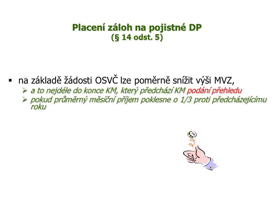 Placení záloh na pojistné DP (§ 14 odst. 5)